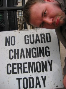 No Guard Changing Ceremony Today
